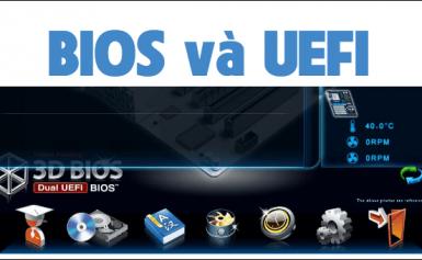 UEFI là gì? Hướng dẫn cài Win theo chuẩn UEFI – GPT